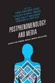 Postphenomenology and Media: Essays on Human - Media - World Relations