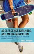 Adolescence, Girlhood, and Media Migration: US Teens' Use of Social Media to Negotiate Offline Struggles