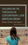 Children on the Threshold in Contemporary Latin American Cinema: Nature, Gender, and Agency
