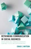 Rethinking Communication in Social Business: How Re-Modeling Communication Keeps Companies Social and Entrepreneurial