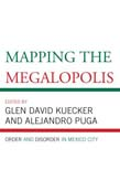 Mapping the Megalopolis: Order and Disorder in Mexico City