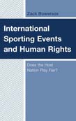 International Sporting Events and Human Rights: Does the Host Nation Play Fair?
