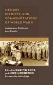 Memory, Identity, and Commemorations of World War II: Anniversary Politics in Asia Pacific