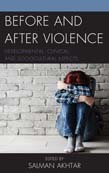 Before and After Violence: Developmental, Clinical, and Sociocultural Aspects