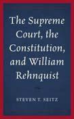 Supreme Court, the Constitution, and William Rehnquist