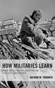 How Militaries Learn: Human Capital, Military Education, and Battlefield Effectiveness
