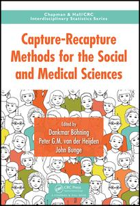 Capture-Recapture Methods for the Social and Medical Sciences