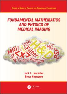 Fundamental Mathematics and Physics of Medical Imaging