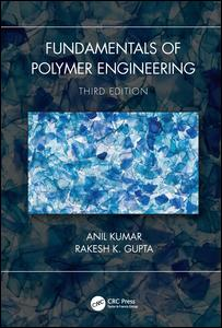 Fundamentals of Polymer Engineering, Third Edition