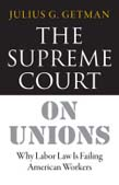 Supreme Court on Unions: Why Labor Law Is Failing American Workers