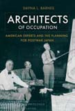Architects of Occupation: American Experts and Planning for Postwar Japan