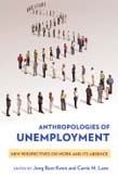 Anthropologies of Unemployment: New Perspectives on Work and Its Absence