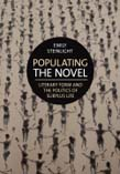 Populating the Novel: Literary Form and the Politics of Surplus Life