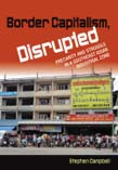 Border Capitalism, Disrupted: Precarity and Struggle in a Southeast Asian Industrial Zone