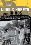 Losing Hearts and Minds: American-Iranian Relations and International Education during the Cold War