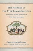 History of the Five Indian Nations Depending on the Province of New-York in America: A Critical Edition