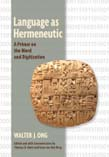 Language as Hermeneutic: A Primer on the Word and Digitization