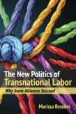 New Politics of Transnational Labor: Why Some Alliances Succeed