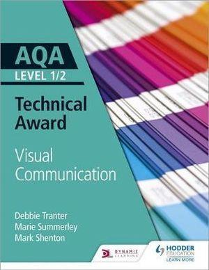 AQA Level 1/2 Technical Award: Visual Communication