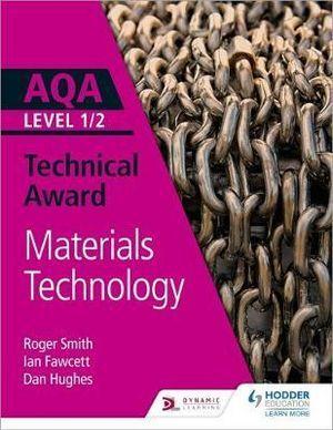 AWA Level 1/2 Technical Award: Materials Technology