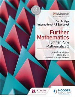 Cambridge International AS & A Level Further Mathematics - Further Pure Maths 2