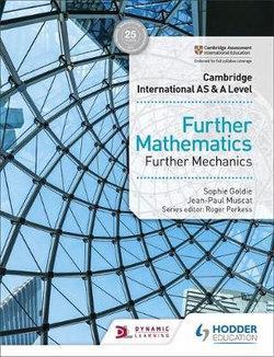 Cambridge International AS & A Level Further Mathematics - Further Mechanics