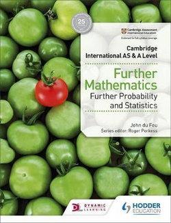 Cambridge International AS & A Level Further Mathematics - Further Probability & Statistics