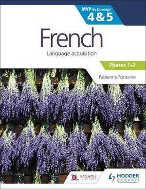 French for the IB MYP 4&5 Phases 1-2: By Concept