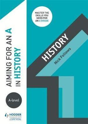 Aiming for an A in A-level History