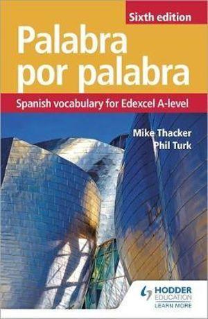 Palabra por Palabra 6th Edition: Spanish Vocabulary for Edexcel A-level