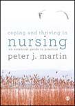 Coping and Thriving in Nursing: An Essential Guide to Practice