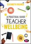 Practical Guide to Teacher Wellbeing