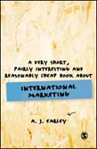 Very Short, Fairly Interesting, Reasonably Cheap Book About... International Marketing