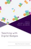 Teaching with Digital Badges: Best Practices for Libraries