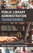 Public Library Administration Transformed: Developing the Organization and Empowering Users