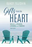 Gifts from the Heart: Skills for Speaking, Listening, and Bonding 3ed