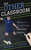 Other Classroom: The Essential Importance of High School Athletics