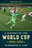 History of the World Cup: 1930-2018 (New Edition)