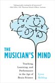 Musician's Mind: Teaching, Learning, and Performance in the Age of Brain Science
