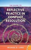 Guide to Reflective Practice in Conflict Resolution
