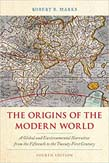Origins of the Modern World: A Global and Environmental Narrative from the Fifteenth to the Twenty-First Century 4ed