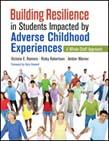 Building Resilience in Students Impacted by Adverse Childhood Experiences: A Whole-Staff Approach
