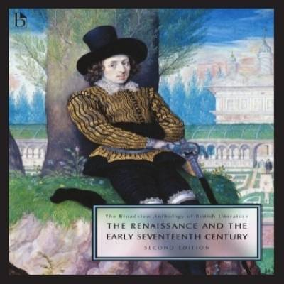 The Broadview Anthology of British Literature, Volume 2 Renaissance and the Early Seventeenth Century