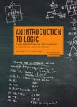 Introduction to Logic: Using Natural Deduction, Real Arguments, a Little History, and Some Humour 2ed