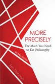 More Precisely: The Math You Need to Do Philosophy 2ed