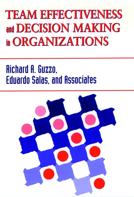 Team Effectiveness and Decision Making in Organizations