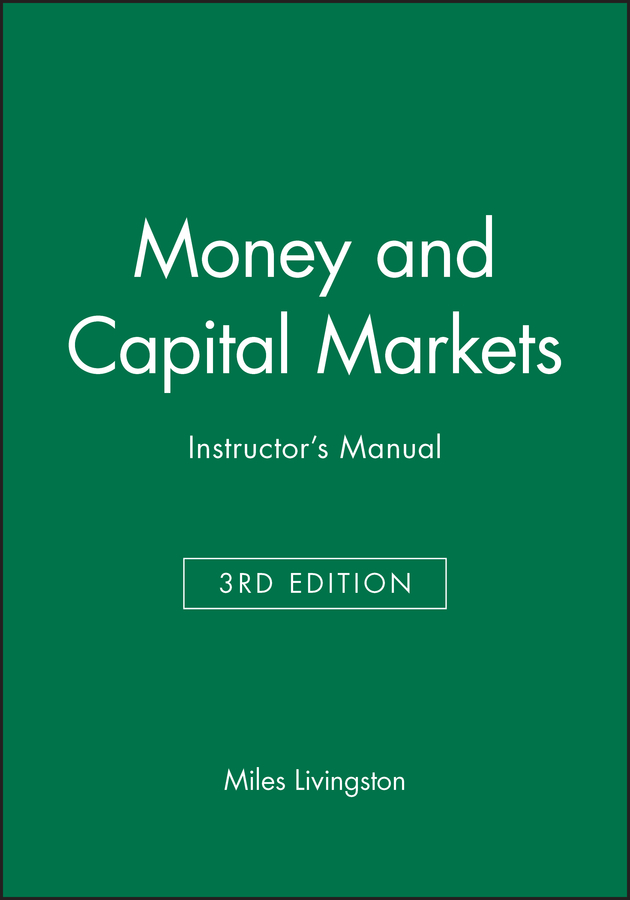 Money and Capital Markets 3e Instructor's Manual