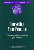 Marketing Your Practice: Creating Opportunities for Success