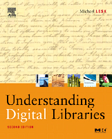 Understanding Digital Libraries, 2nd ed