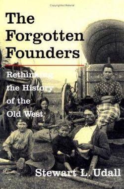 Forgotten Founders: Rethinking The History Of The Old West
